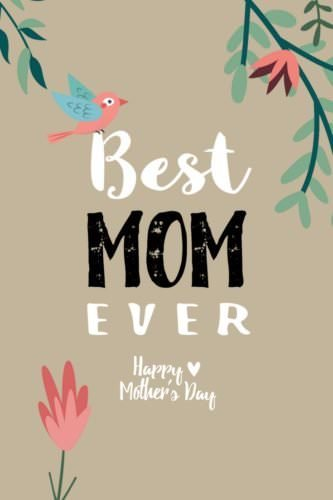 Best MOM ever. Happy Mother's day
