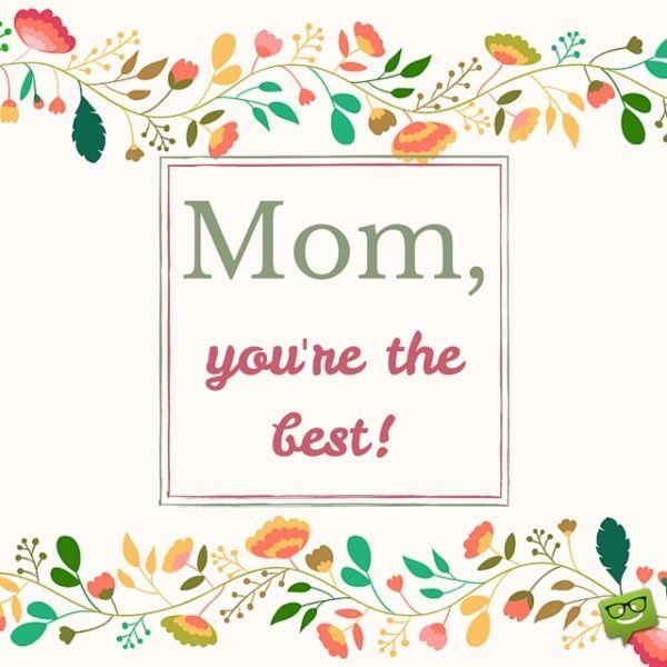 Mom! You're the Best!
