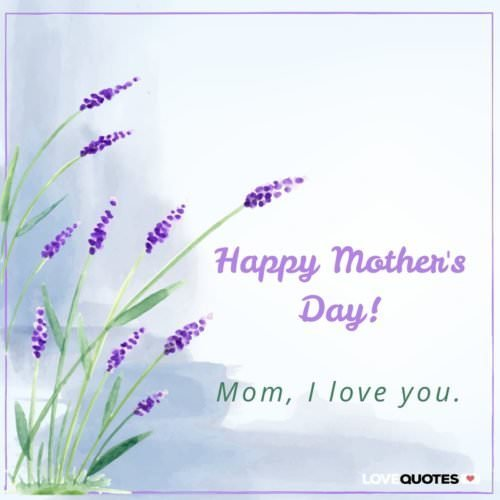 Happy Mother's Day! Mom, I love you.