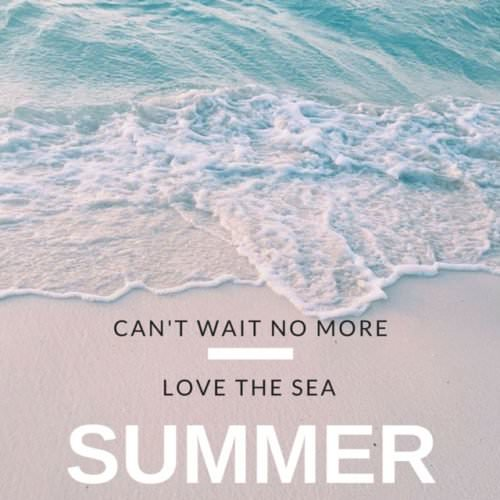 Can't wait no more, love the sea + Summer