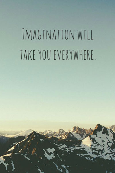 Imagination will take you everywhere.