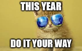 This year, do it your way.