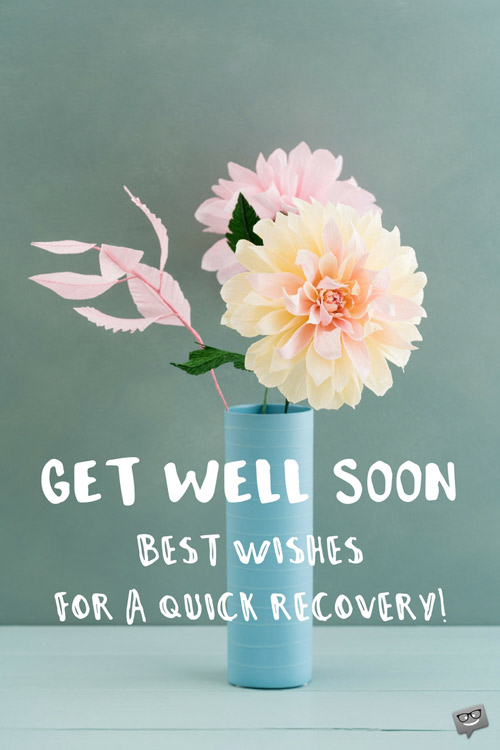 get well soon quotes for family and loved ones