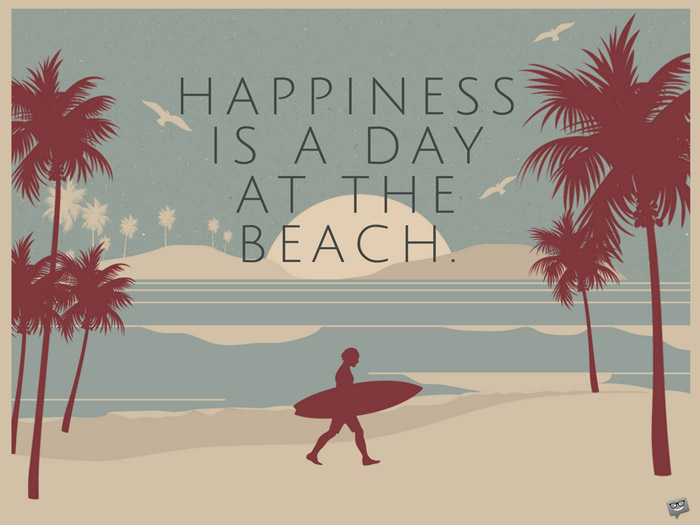 Happiness is a day at the beach!