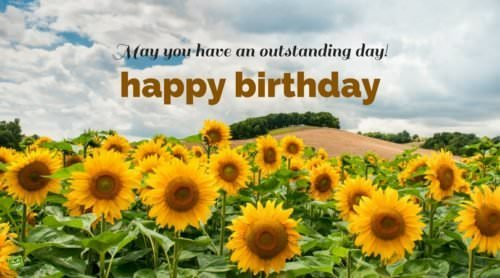 happy birthday. May you have an outstanding day