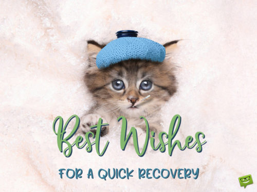 Best wishes for a quick recovery.
