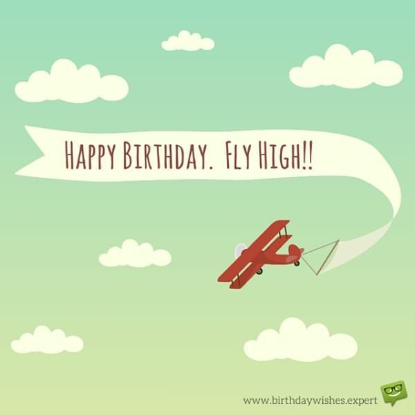 Happy Birthday. Fly high!