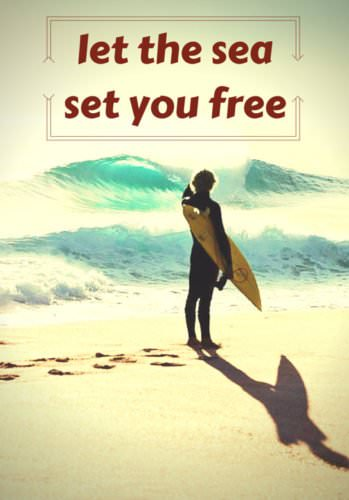 Let the sea, set you free!