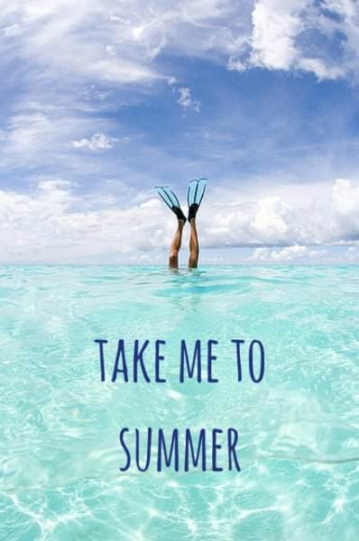 Take me to summer.