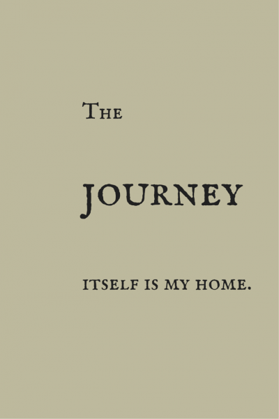 The journey itself is my home.