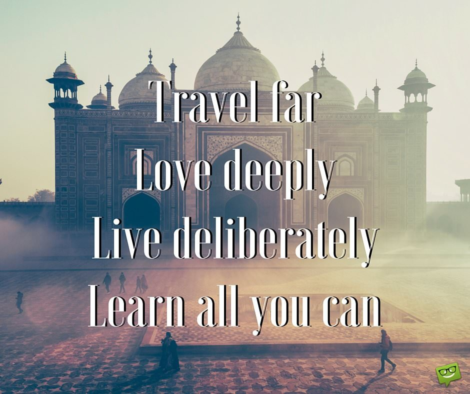 Travel-farLove-deeplyLive-deliberately.jpg