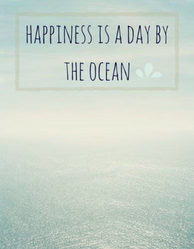 Happiness is a day by the Ocean!