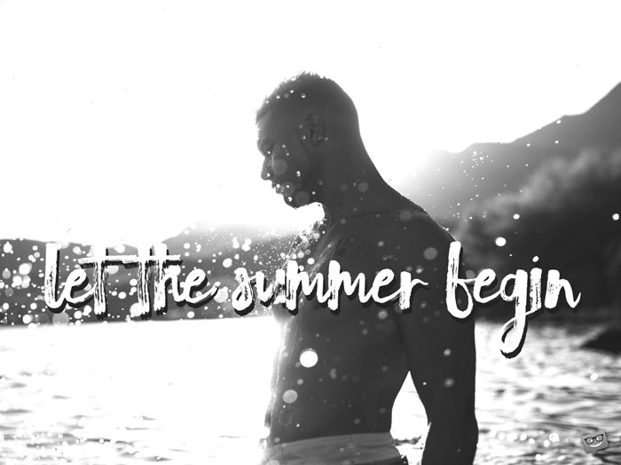 Let the summer begin.