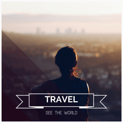Travel. See the world.