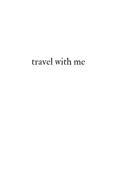 Travel with me.