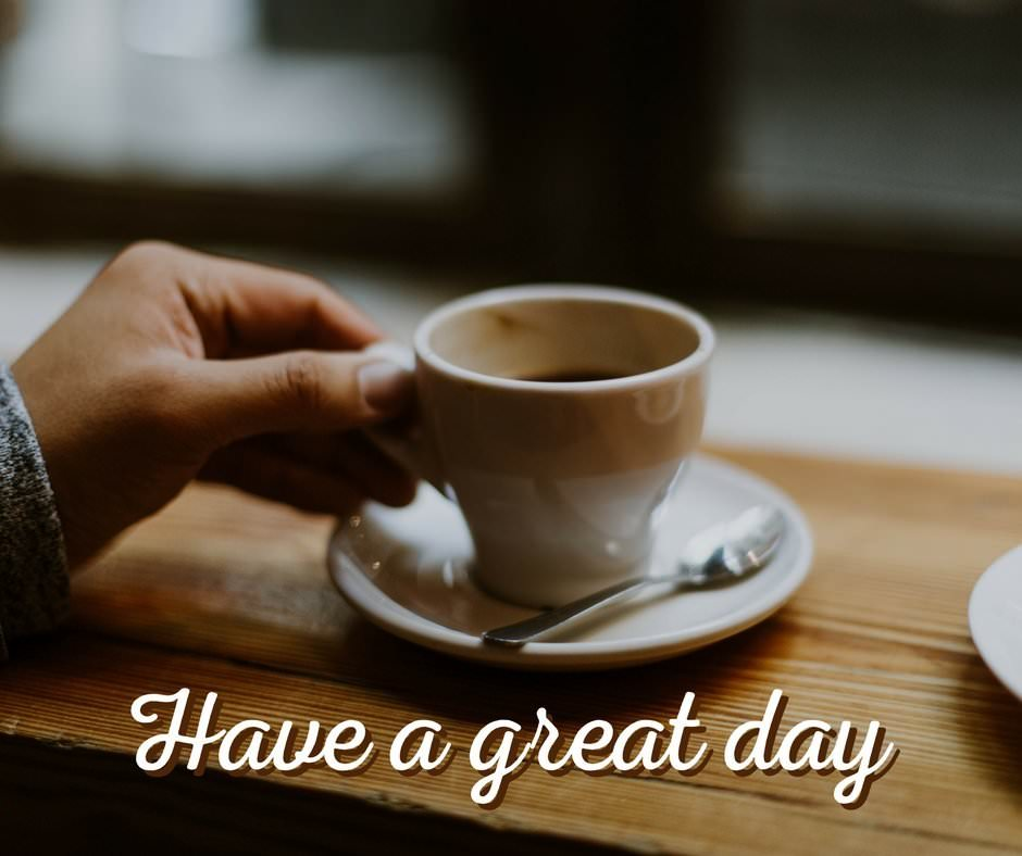 Image result for have a good day coffee