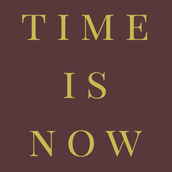 Time is now.