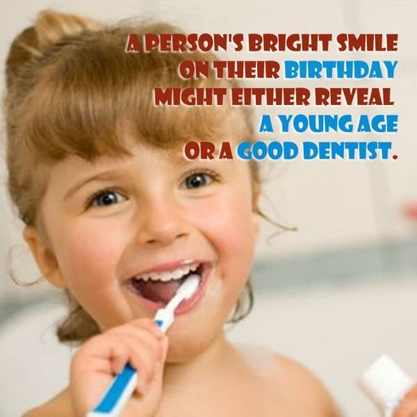 A person's bright smile on their birthday might either reveal a young age or a good dentist.