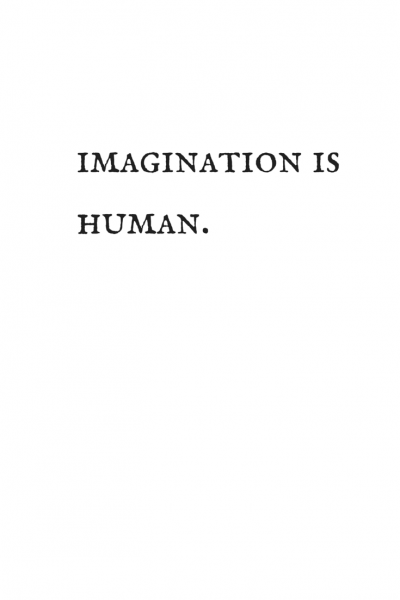 Imagination is human.