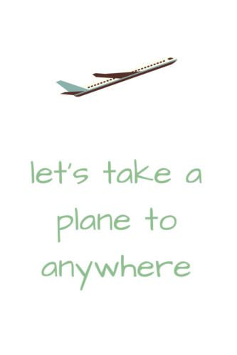 Let's take a plane to anywhere.