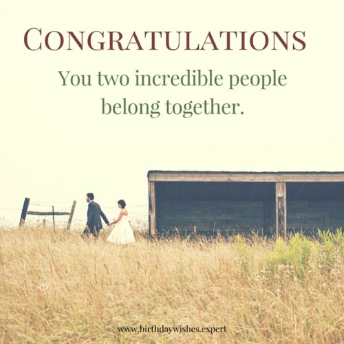 Congratulations. You two incredible people belong together.