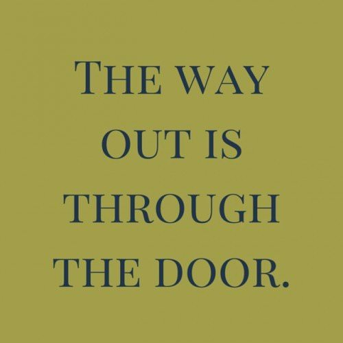 The way out is through the door.