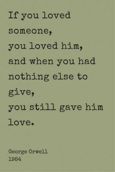 If you loved someone, you loved him, and