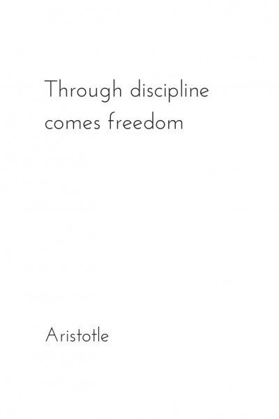 Through discipline comes freedom