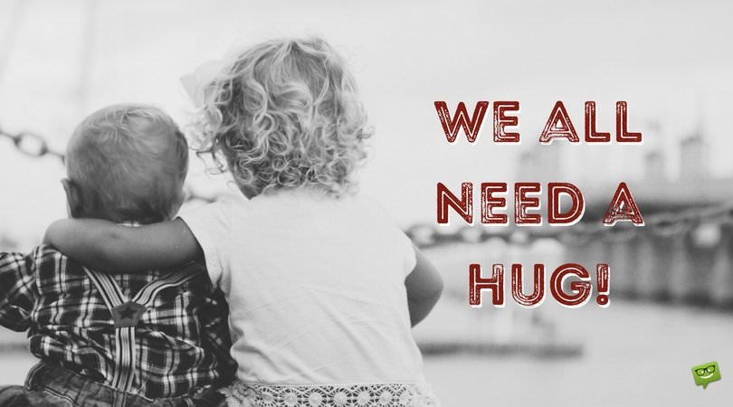 We all need a hug!