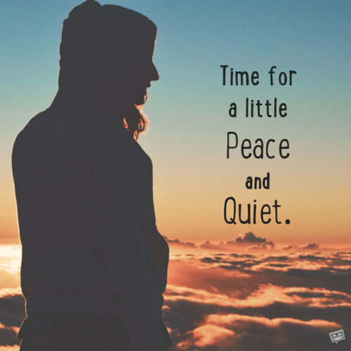 Time for a little peace and quiet.