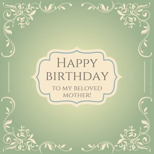 Happy Birthday To My Beloved Mother