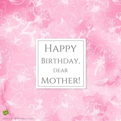 Happy Birthday, dear mother!