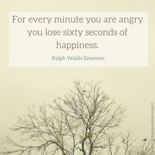 For every minute you are angry you lose