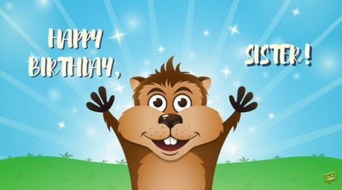 Birthday Wish For Sister On Image With Happy And Cute Animal