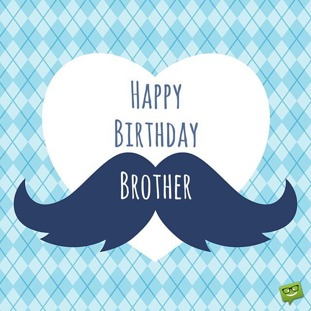 Birthday Wishes For Your Brother
