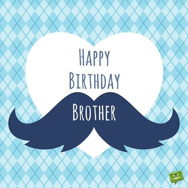 Happy Birthday, Brother!