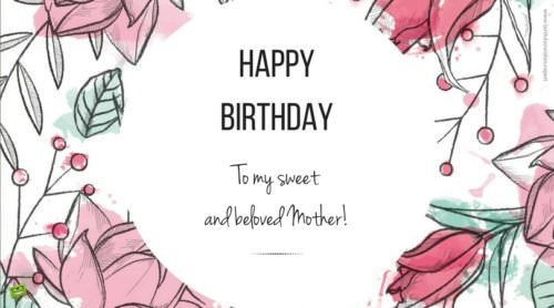 Happy Birthday to my sweet and beloved mother!