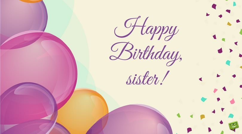 Sisters are forever birthday wishes for your sister part 2 happy birthday sister m4hsunfo