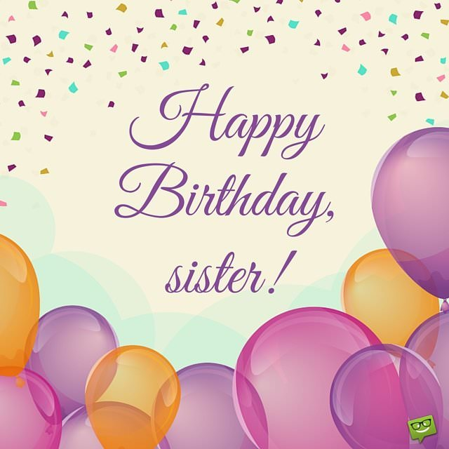 Sisters Are Forever | Birthday Wishes for your Sister Happy Birth Day Images For Sister