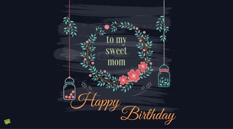 Happy Birthday to my Sweet mom.