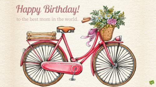 Happy Birthday! To the best mom in the world.