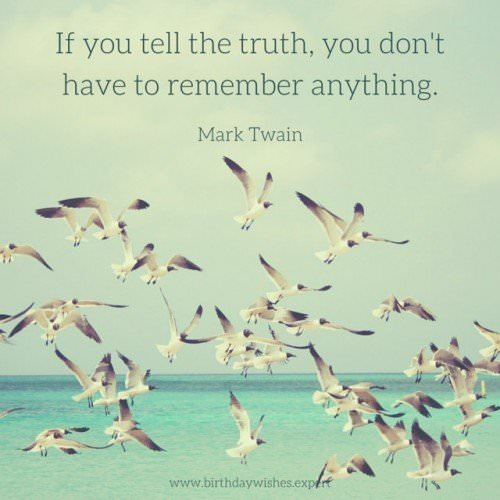 If you tell the truth, you don't have to