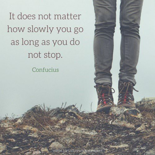 It does not matter how slowly you go as