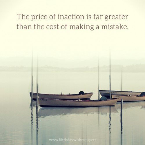 The price of inaction is far greater than