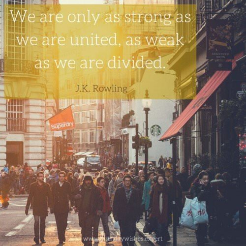 We are only as strong as we are united,
