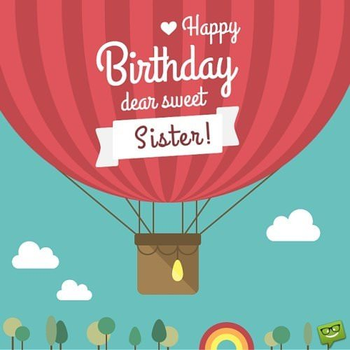 Happy Birthday, sweet, dear sister.
