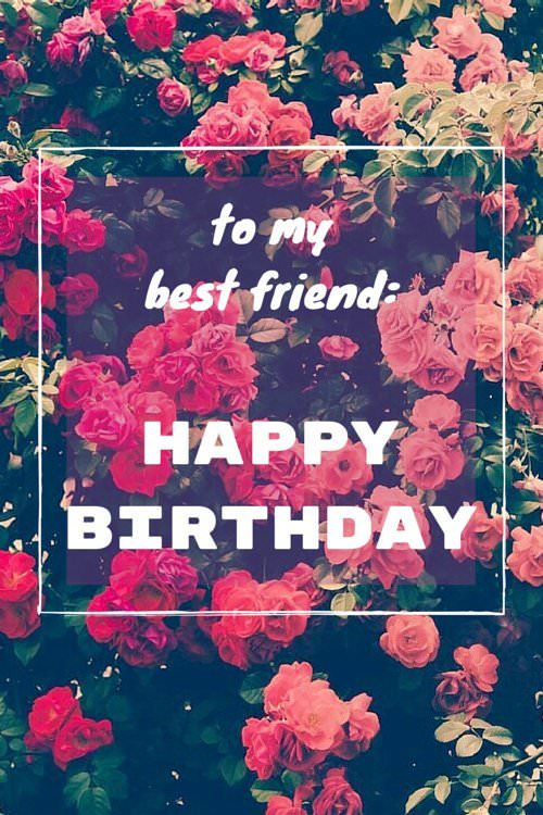 15 birthday wishes on ecards to share for free to my best friend happy birthday m4hsunfo