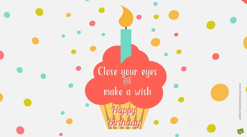 Close your eyes & make a wish. Happy Birthday!