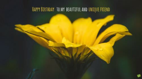 Happy Birthday to my beautiful and unique friend.