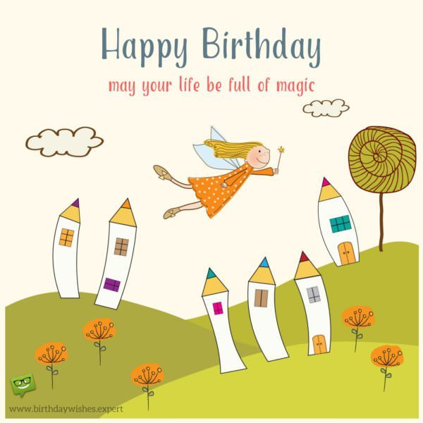 Happy Birthday! May your life be full of magic.